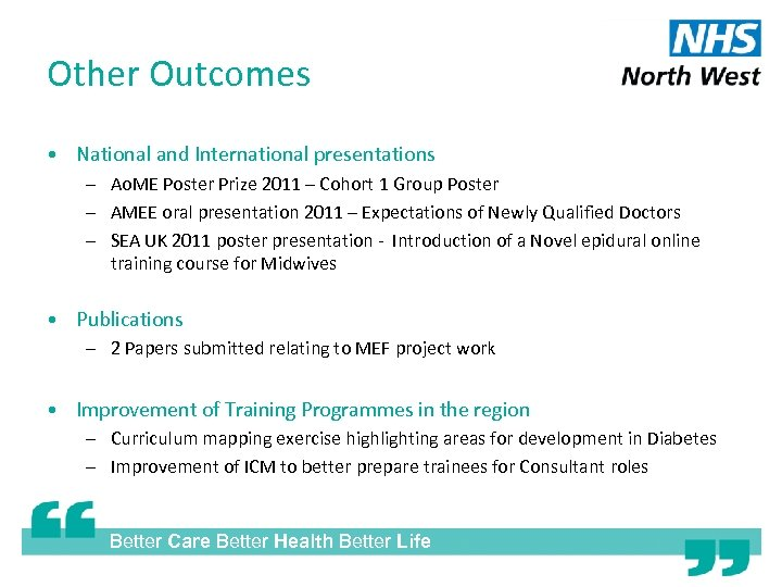 Other Outcomes • National and International presentations – Ao. ME Poster Prize 2011 –