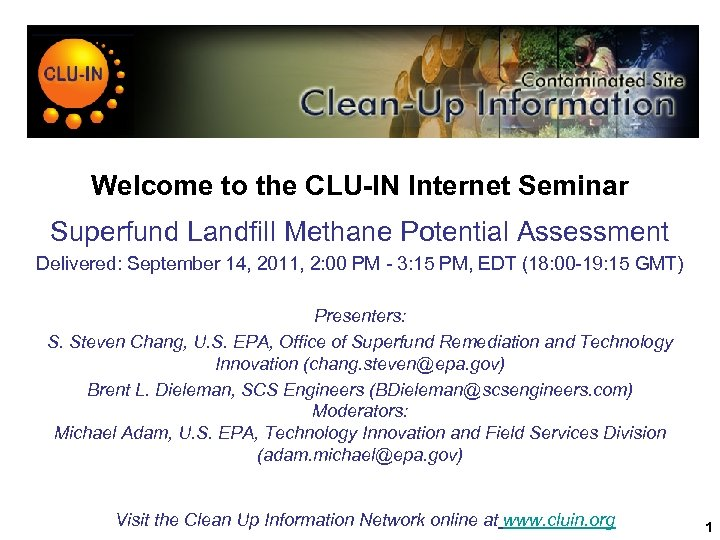 Welcome to the CLU-IN Internet Seminar Superfund Landfill Methane Potential Assessment Delivered: September 14,