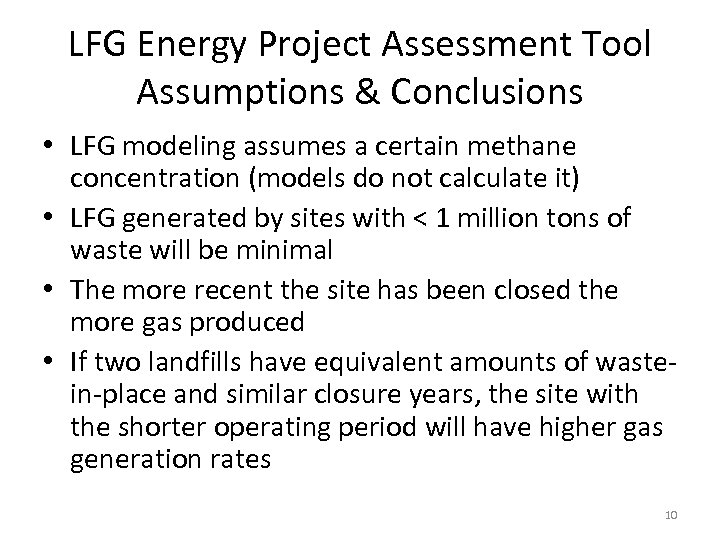 LFG Energy Project Assessment Tool Assumptions & Conclusions • LFG modeling assumes a certain