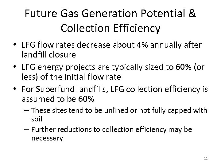 Future Gas Generation Potential & Collection Efficiency • LFG flow rates decrease about 4%