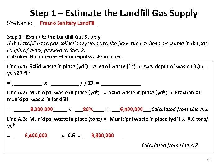 Step 1 – Estimate the Landfill Gas Supply Site Name: __Fresno Sanitary Landfill_ Step