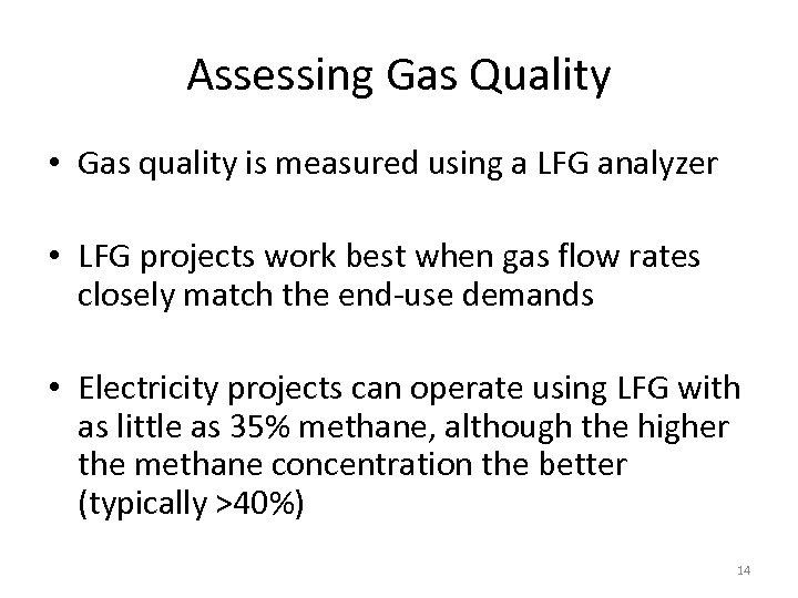 Assessing Gas Quality • Gas quality is measured using a LFG analyzer • LFG