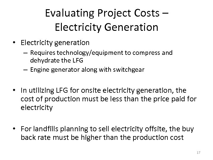 Evaluating Project Costs – Electricity Generation • Electricity generation – Requires technology/equipment to compress