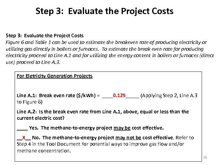 Step 3: Evaluate the Project Costs Figure 6 and Table 1 can be used