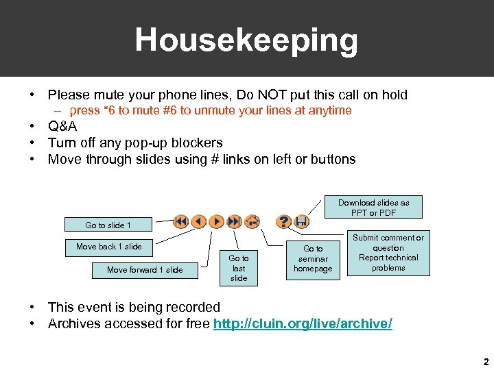 Housekeeping • Please mute your phone lines, Do NOT put this call on hold