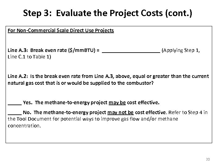 Step 3: Evaluate the Project Costs (cont. ) For Non-Commercial Scale Direct Use Projects