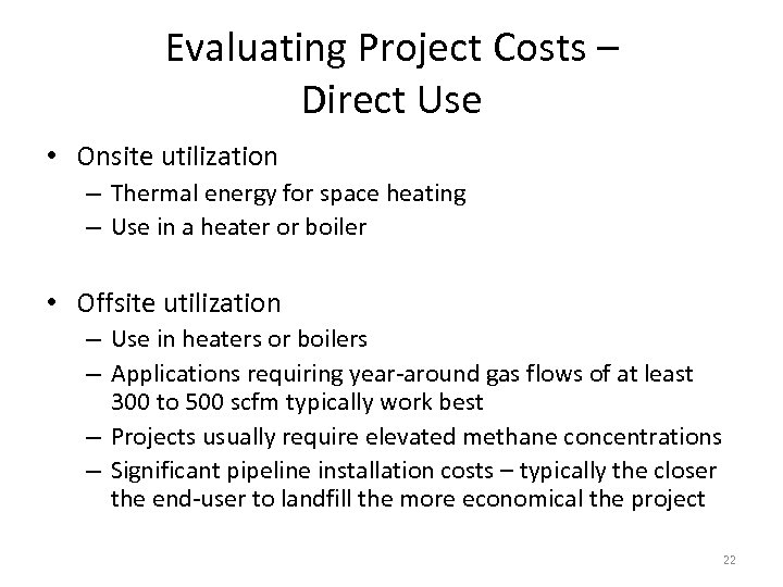 Evaluating Project Costs – Direct Use • Onsite utilization – Thermal energy for space