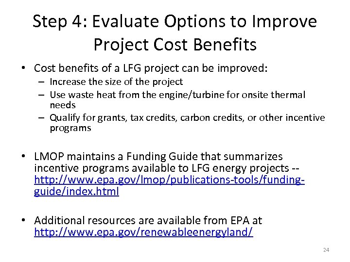 Step 4: Evaluate Options to Improve Project Cost Benefits • Cost benefits of a