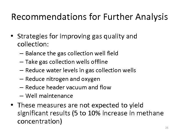 Recommendations for Further Analysis • Strategies for improving gas quality and collection: – Balance