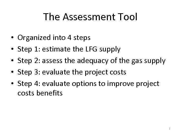 The Assessment Tool • • • Organized into 4 steps Step 1: estimate the