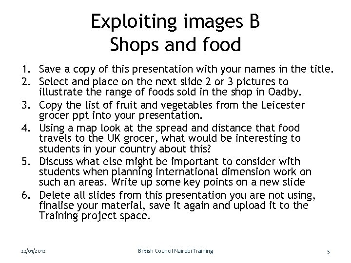 Exploiting images B Shops and food 1. Save a copy of this presentation with