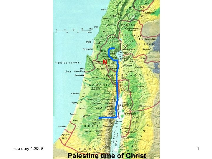 February 4, 2009 Jerusalem Return to Galilee 1
