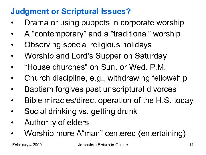 Judgment or Scriptural Issues? • Drama or using puppets in corporate worship • A