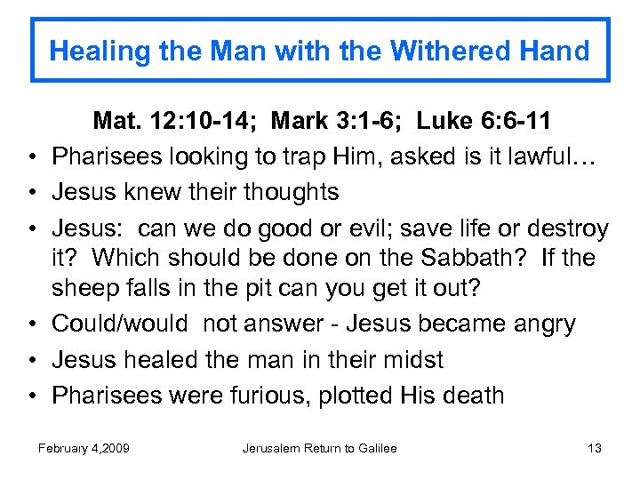 Healing the Man with the Withered Hand • • • Mat. 12: 10 -14;