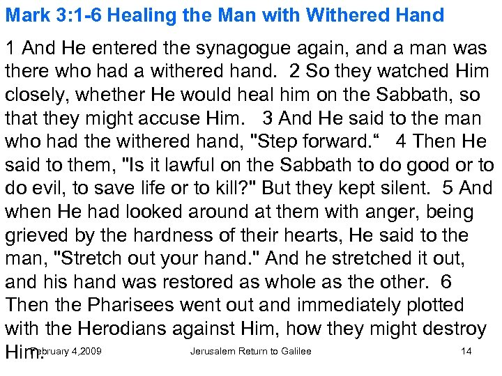 Mark 3: 1 -6 Healing the Man with Withered Hand 1 And He entered