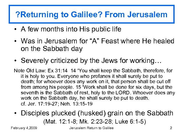 ? Returning to Galilee? From Jerusalem • A few months into His public life
