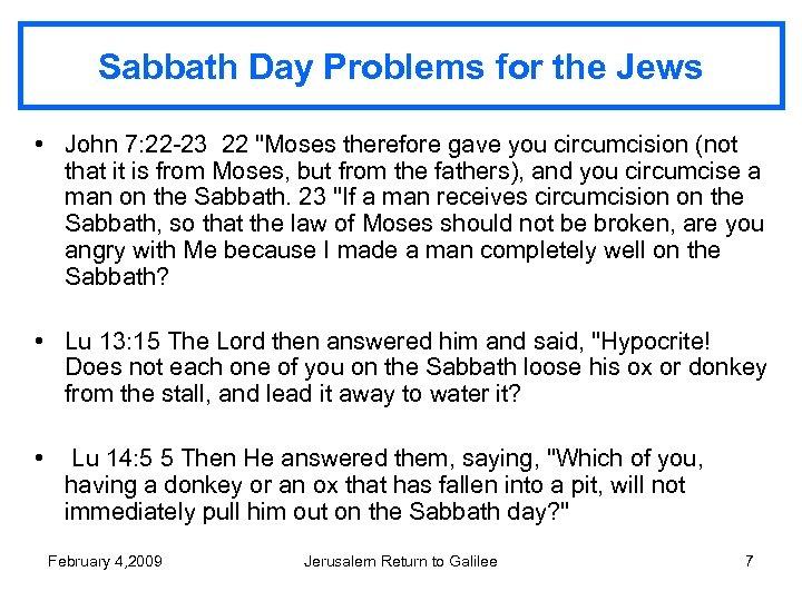 Sabbath Day Problems for the Jews • John 7: 22 -23 22