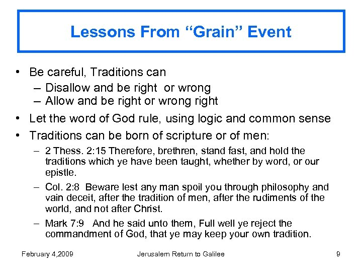 """Lessons From """"Grain"""" Event • Be careful, Traditions can – Disallow and be right"""