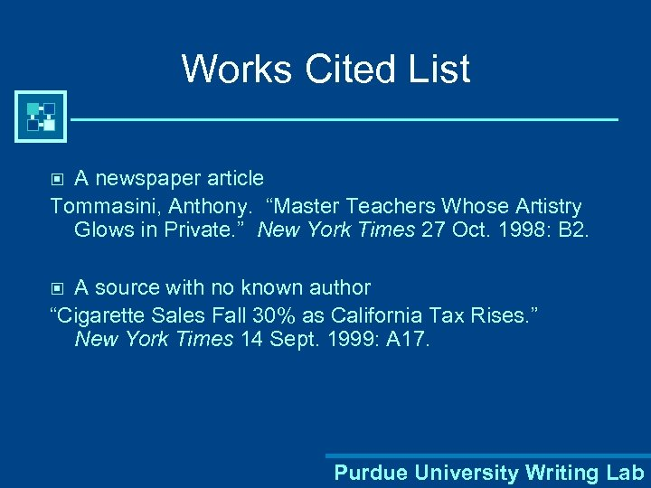 "Works Cited List A newspaper article Tommasini, Anthony. ""Master Teachers Whose Artistry Glows in"