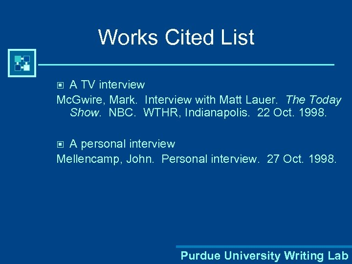 Works Cited List A TV interview Mc. Gwire, Mark. Interview with Matt Lauer. The
