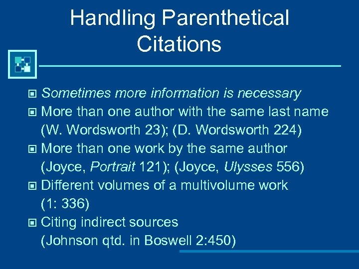 Handling Parenthetical Citations Sometimes more information is necessary © More than one author with