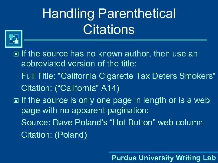 Handling Parenthetical Citations If the source has no known author, then use an abbreviated