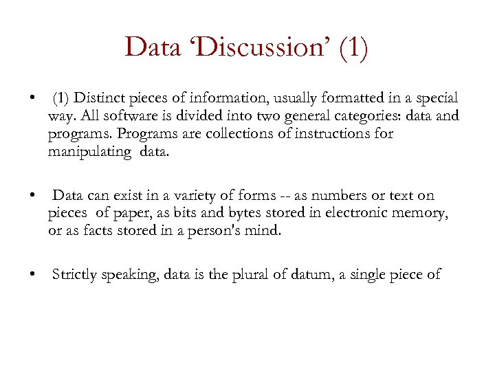 Data 'Discussion' (1) • (1) Distinct pieces of information, usually formatted in a special