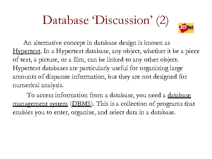 Database 'Discussion' (2) An alternative concept in database design is known as Hypertext. In