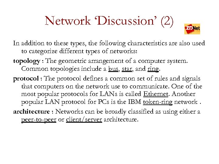 Network 'Discussion' (2) In addition to these types, the following characteristics are also used