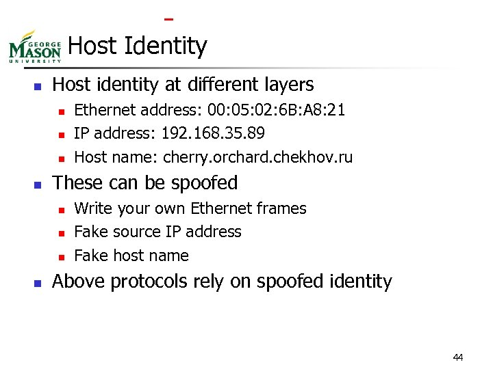Host Identity n Host identity at different layers n n These can be