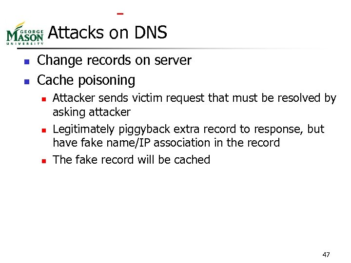 Attacks on DNS n n Change records on server Cache poisoning n n