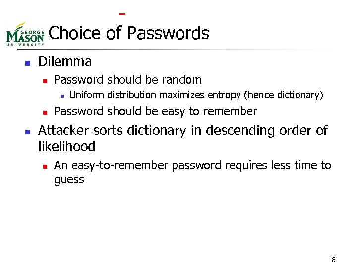 Choice of Passwords n Dilemma n Password should be random n n n