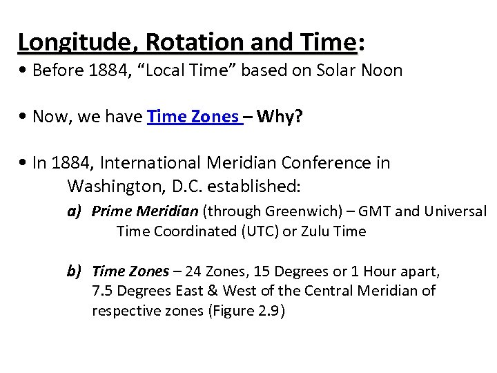 "Longitude, Rotation and Time: • Before 1884, ""Local Time"" based on Solar Noon •"