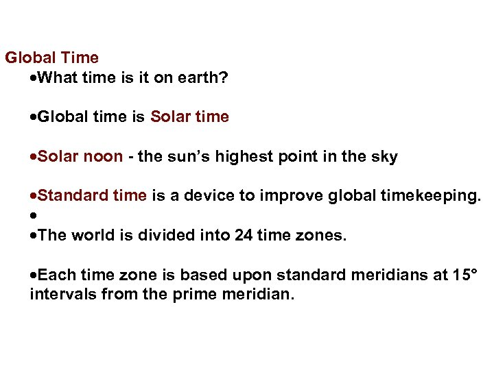 Global Time What time is it on earth? Global time is Solar time Solar