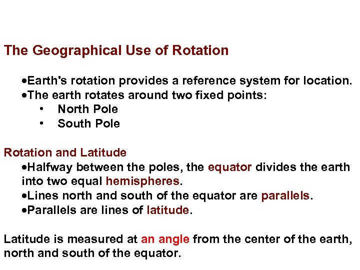 The Geographical Use of Rotation Earth's rotation provides a reference system for location. The