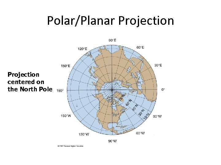 Polar/Planar Projection centered on the North Pole