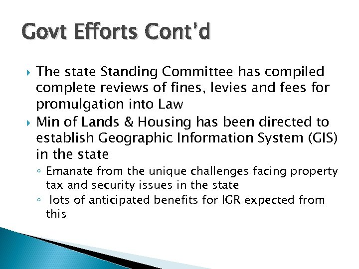 Govt Efforts Cont'd The state Standing Committee has compiled complete reviews of fines, levies