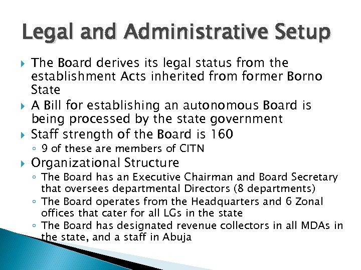 Legal and Administrative Setup The Board derives its legal status from the establishment Acts