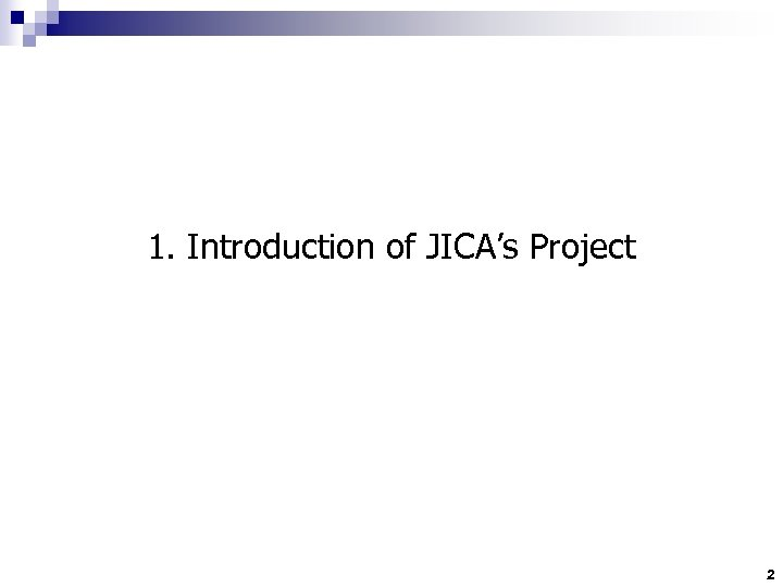 1. Introduction of JICA's Project 2