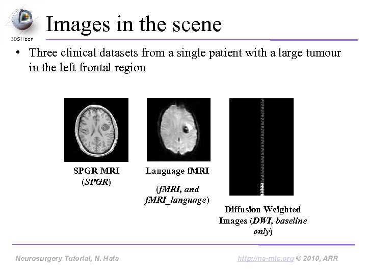 Images in the scene • Three clinical datasets from a single patient with a