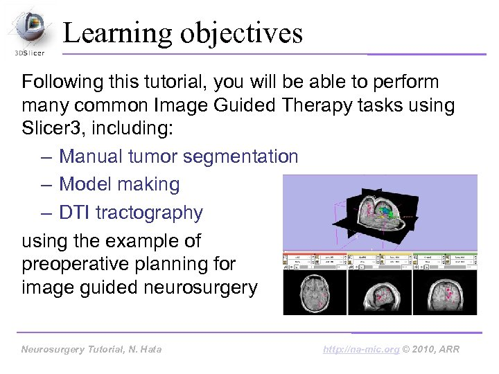Learning objectives Following this tutorial, you will be able to perform many common Image