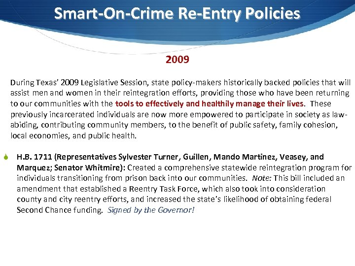 Smart-On-Crime Re-Entry Policies 2009 During Texas' 2009 Legislative Session, state policy-makers historically backed policies
