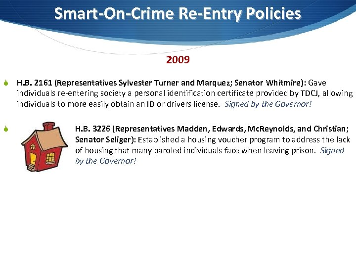 Smart-On-Crime Re-Entry Policies 2009 S H. B. 2161 (Representatives Sylvester Turner and Marquez; Senator