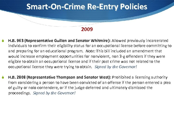 Smart-On-Crime Re-Entry Policies 2009 S H. B. 963 (Representative Guillen and Senator Whitmire): Allowed