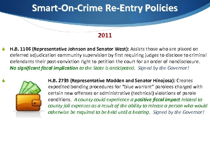 Smart-On-Crime Re-Entry Policies 2011 S H. B. 1106 (Representative Johnson and Senator West): Assists