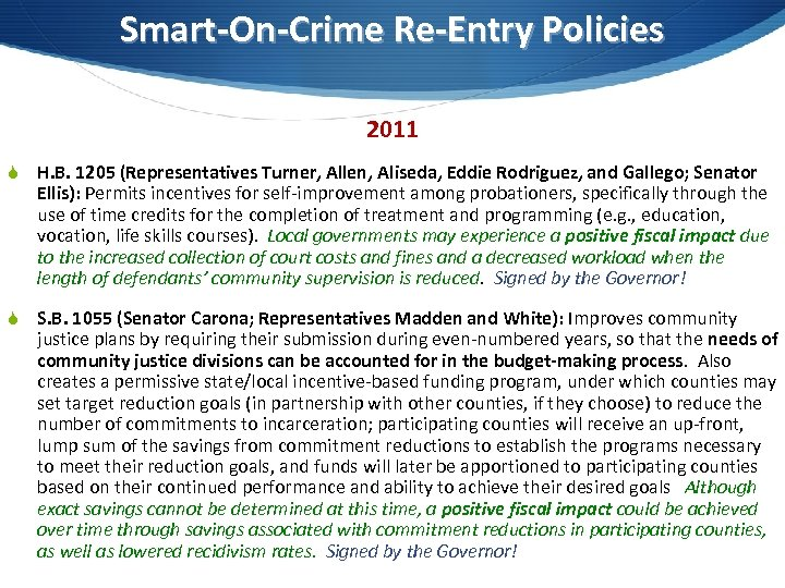 Smart-On-Crime Re-Entry Policies 2011 S H. B. 1205 (Representatives Turner, Allen, Aliseda, Eddie Rodriguez,