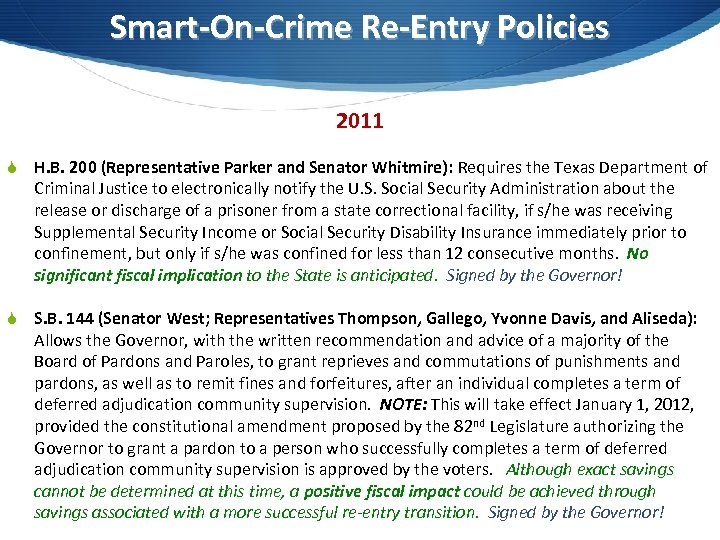 Smart-On-Crime Re-Entry Policies 2011 S H. B. 200 (Representative Parker and Senator Whitmire): Requires