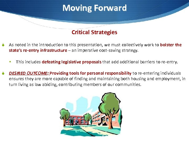Moving Forward Critical Strategies S As noted in the introduction to this presentation, we