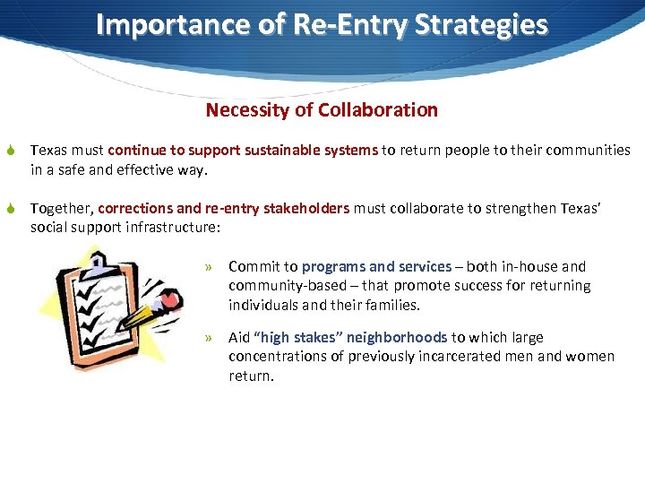 Importance of Re-Entry Strategies Necessity of Collaboration S Texas must continue to support sustainable