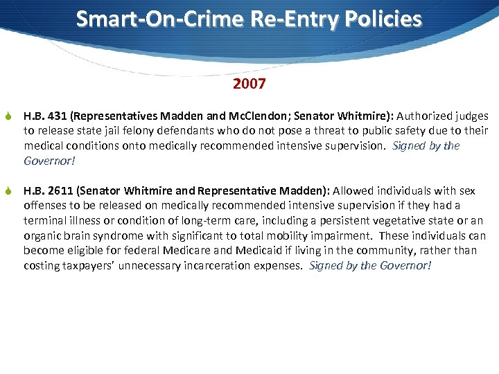 Smart-On-Crime Re-Entry Policies 2007 S H. B. 431 (Representatives Madden and Mc. Clendon; Senator